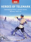 Greentree, David/Stacey, Mark (Illustr.): Heroes of Telemark. Sabotaging Hitler's atomic bomb, Norway 1942-44