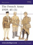 Sumner, I./Vauvillier, F./Chappell, M. (Illustr.): The French Army 1939-45. Teil 1: Army of 1939-40 & Vichy France