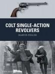 Pegler, M./Stacey, M. (Illustr.)/Gilliland, A. (Illustr.): Colt Single-Action Revolvers