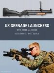 Rottman, G. L./Shumate, J. (Illustr.)/Gilliland, A. (Illustr.): US Grenade Launchers M79, M203, and M320