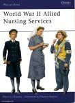 Brayley, M. J./Bujeiro, R. (Illustr.): World War II Allied Nursing Services