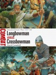 Campbell, D./Dennis, P. (Illustr.): Longbowman vs Crossbowman. Hundred Years' War 1337-60