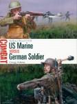 Adams, Gregg/Noon, Steve (Illustr.): US Marine versus German Soldier. Belleau Wood 1918