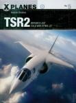 Brookes, A./Tooby, A. (Illustr.): TSR2. Britain's lost Cold War strike jet