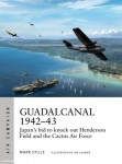 Stille, Mark/Laurier, Jim (Illustr.): Guadalcanal 1942-43. Japan's Bid to Knock Out Henderson Field and the Cactus Air Force