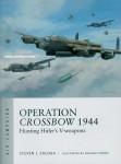 Zaloga, Stephen J./Turner, Graham (Illustr.): Operation Crossbow 1944. Hunting Hitler's V-Weapons