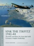 Konstam, Angus/Laurier, Jim (Illustr.): Sink the Tirpitz 1942-44. The RAF and Fleet Air Arm duel with Germany's mighty battleship