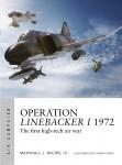 Michel III., Marshall L./Tooby, Adam (Illustr.): Operation Linebacker I 1972. The first high-tech air War