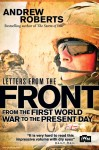 Roberts, A.: Letters from the Front. From the First World War to the present Day
