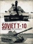 Kinnear, J./Sewell, S. L.: Soviet T-10 Heavy Tank and Variants