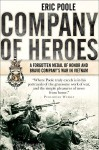 Poole, E.: Company of Heroes. A Forgotten Medal of Honor and Bravo Company's War in Vietnam
