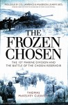 Cleaver, T. M: The Frozen Chosen. The 1st Marine Division and the Battle of the Chosin Reservoir