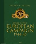 Zaloga, Steven J.: Atlas of the European Campaign 1944-45