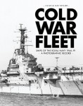 Taylor, Sue/Taylor, Clive: Cold War Fleet. Ships of the Royal Navy 1966-91