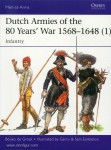 Groot, B. de/Embleton, G. (Illustr.): Dutch Armies of the 80 Years' War 1568-1648. Teil 1: Infantry