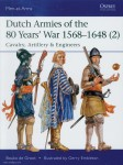de Grrot, B./Embleton, G. (Illustr.): Dutch Armies of the 80 Years' War 1568-1648. Teil 2: Cavalry, Artillery & Engineers