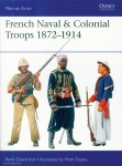 Chartrand, René/Embleton, Gerry (Illustr.): French Naval & Colonial Troops 1872-1914