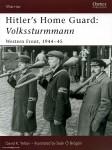 Yelton, D. K./O'Brogain, S. (Illustr.): Hitler's Home Guard: Volkssturmmann. Western Front 1944-45