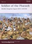 Fields, N./Bull, P. (Illustr.): Soldier of the Pharaoh. Middle Kingdom Egypt 2055-1650 BC