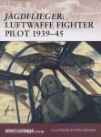 Stedman, R. F./Kopinski, K. (Illustr.): Jagdflieger: Luftwaffe Fighter Pilot 1939-45