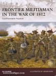 Gilbert, E./Hook, A. (Illustr.): Frontier Militiaman in the War of 1812