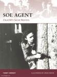 Crowdy, T./Noon, S. (Illustr.): SOE Agent. Churchill's Secret Warriors