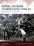 Fowler, W./Ruggeri, R. (Illustr.): Royal Marine Commando 1950-82. From Korea to the Falklands