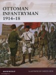 Nicolle, D./Hook, C. (Illustr.): Ottoman Infantryman 1914-18