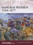 Turnbull, S./Rava, G. (Illustr.): Samurai Women 1184-1877
