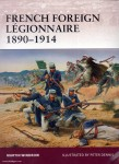 Windrow, M./Dennis, P.: French foreign Légionnaire 1890-1914
