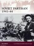 Cornish, N./Karachtchouk, A. (Illustr.): Soviet Partisan 1941-45