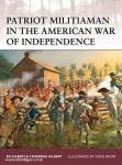 Gilbert, E./Gilbert, C./Noon, S. (Illustr.): Patriot Militiaman in the American War of Revolution 1775-82