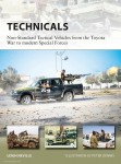 Neville, Leigh/Dennis, Peter (Illustr.): Technicals. Non-Standard Tactical Vehicles from the Toyota War to modern Special Forces