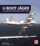 Thiesler, H.: U-Boot-Jäger. U-Jagdflugzeuge seit 1945