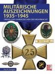 Behr, Volker A. (Hrsg. Jörg-M. Hormann): Militärische Auszeichnungen 1935-1945. Orden und Ehrenzeichen der Wehrmacht