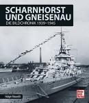 Nauroth, Holger: Scharnhorst und Gneisenau. Die Bildchronik 1939-1945