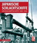 Bauernfeind, Ingo: Japanische Schlachtschiffe. Grosskampfschiffe 1905-1945