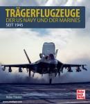 Thiesler, Heiko: Trägerflugzeuge der US Navy und der Marines seit 1945