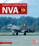 Normann, Michael: Kampfflugzeuge der NVA
