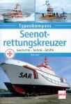 Karr, Hans: Typenkompass. Seenotrettungskreuzer. Geschichte - Technik - Schiffe