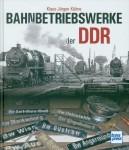 Weber, L.: Bahnbetriebswerke der DDR