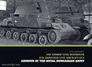 Bonhardt, A.: 40M Nimród Tank Destroyer and armoured anti-aircraft Gun. Armour of the Royal Hungarian Army