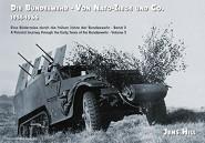 Hill, J.: Die Bundeswehr - Von Nato-Ziege und Co. 1955-1966. A Pictorial Journey through the Early Years of the Bundeswehr. Volume 2