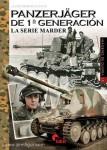 Chicano, J. O.: Panzerjäger de 1a Generation. La Serie Marder