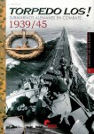 Bossch, J.: Torpedo los! Submarinos Alemanes en Combate 1939/45