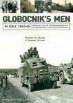 Di Giusto, S./Chiussi, T.: Globicnik's Men in Italy, 1943-45. Abteilung R and the SS-Wachmannschaften of the Operationszone Adriatisches Küstenland