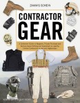 Schein, Z.: Contractor Gear. A Collector's Guide to Weapons, Private-Purchase, and Service-Issue Clothing and Equipment as used by Civilian Contractors in Iraq and Afghanistan
