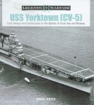 Doyle, D.: USS Yorktown (CV-5). From Design and Construction to the Battles of Coral Sea and Midway