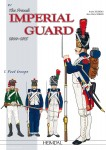 Jouineau, A./Mongin, J.-M.: The French Imperial Guard 1800-1815. Teil 1: Foot Troops