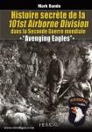 Bando, M.: Avenging Eagles. Histoire secrete de la 101st Airborne Division dans la Seconde Guerre mondiale